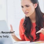Using the Microsoft Steps Recorder