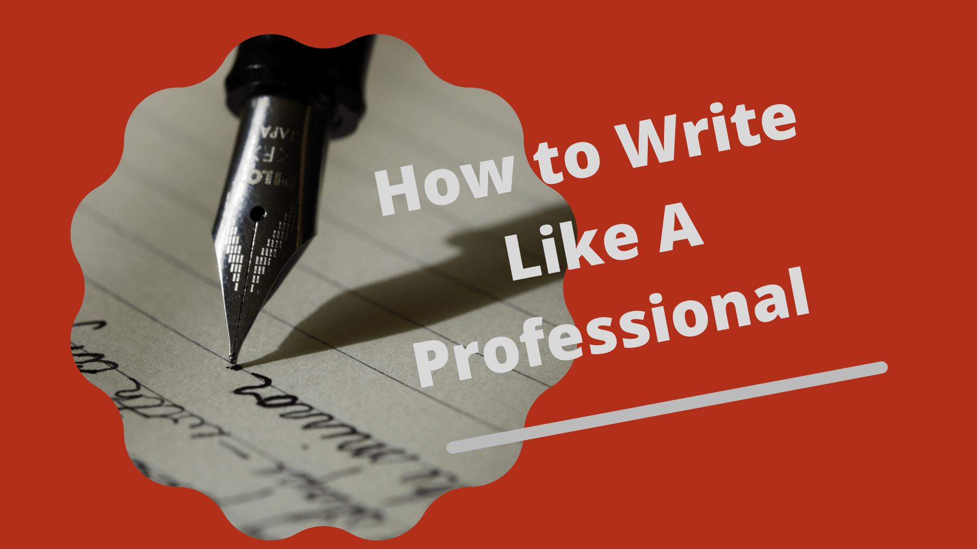 how to write like a professional